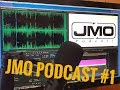 JMO Podcast #1
