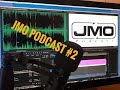 JMO Podcast #2